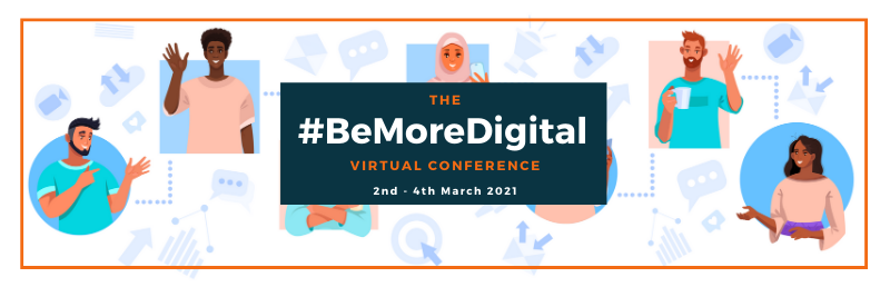 Join us for the #BeMoreDigital Virtual Conference