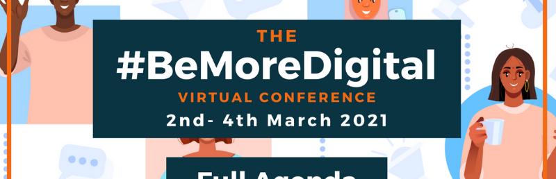 #BeMoreDigital Virtual Conference 2021: full agenda announced