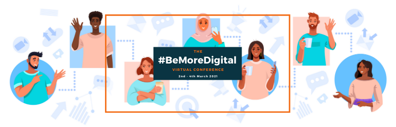 #BeMoreDigital Virtual Conference 2021: recap of day three