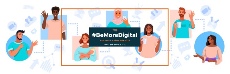 #BeMoreDigital Virtual Conference 2021: recap of day one