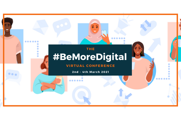 #BeMoreDigital Virtual Conference 2021: recap of day one