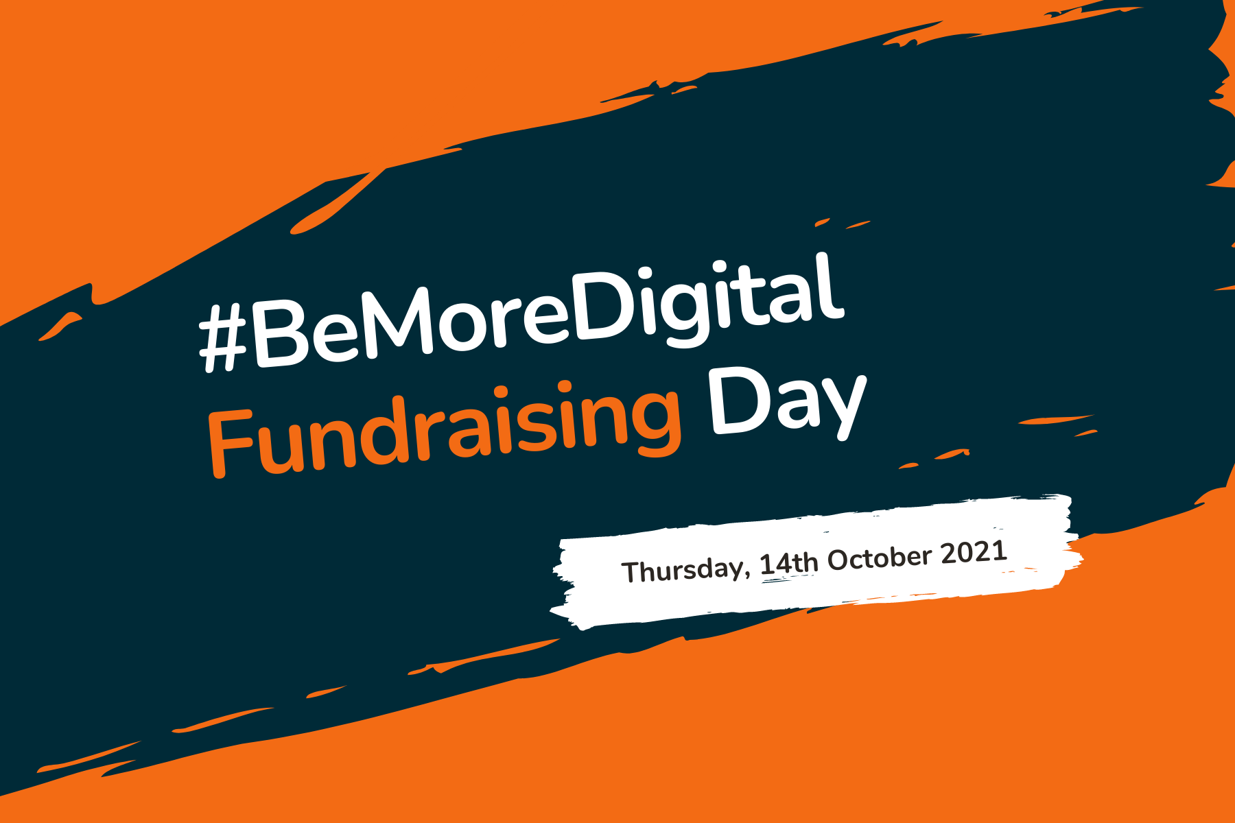 #BeMoreDigital Fundraising Day 2021